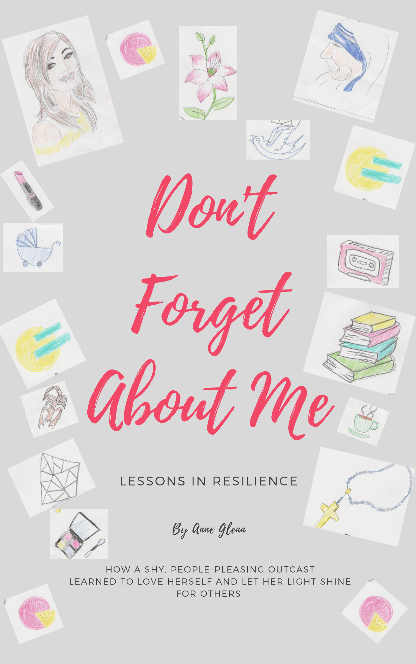 Book Cover: My New Book - Don't Forget About Me